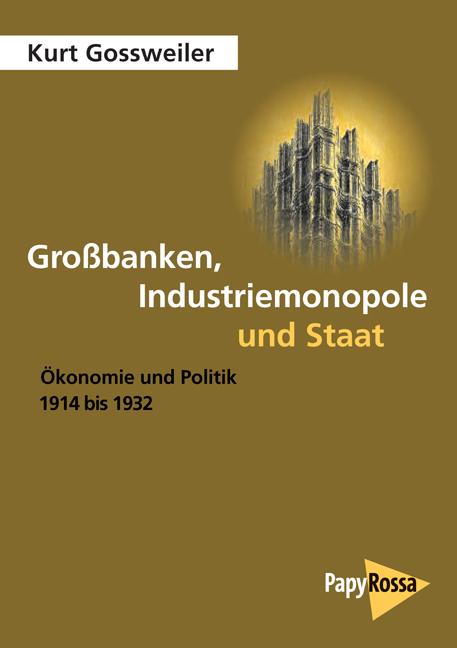 Großbanken, Industriemonopole und Staat